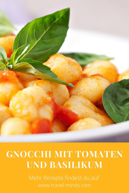 Rezepte, Gnocchi mit Tomaten und Basilikum, reisen, Italien, kochen, Kulinarik
